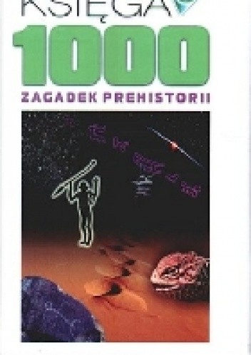 Okładka książki Księga 1000 zagadek prehistorii
