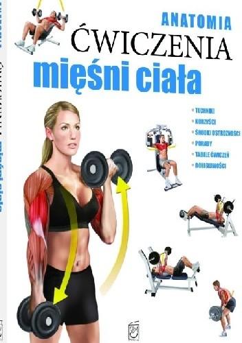 Okładka książki Anatomia. Ćwiczenia mięśni ciała
