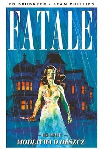 Okładka książki Fatale #04: Modlitwa o deszcz