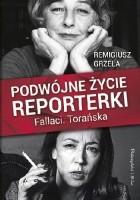Podwójne życie reporterki. Fallaci. Torańska