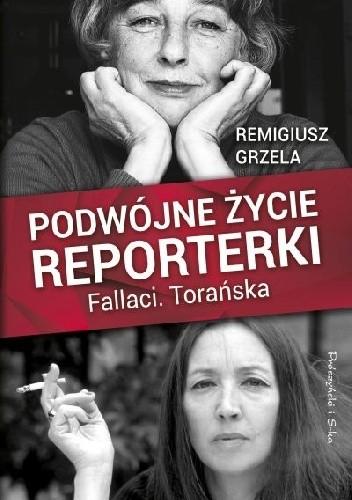 Okładka książki Podwójne życie reporterki. Fallaci. Torańska