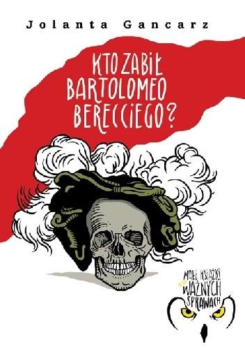 Okładka książki Kto zabił Bartolomeo Berecciego