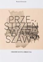 Przestrzeń Warszawy. Tożsamość miasta a urbanistyka