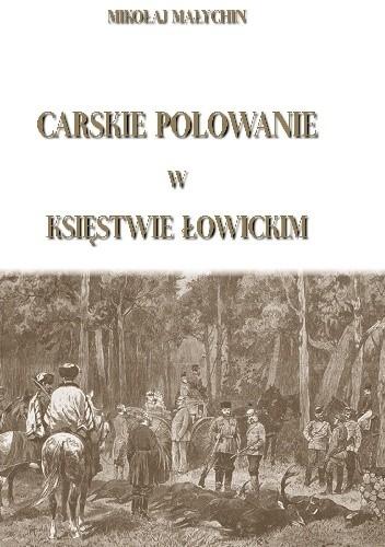 Okładka książki Carskie polowanie w Księstwie Łowickim