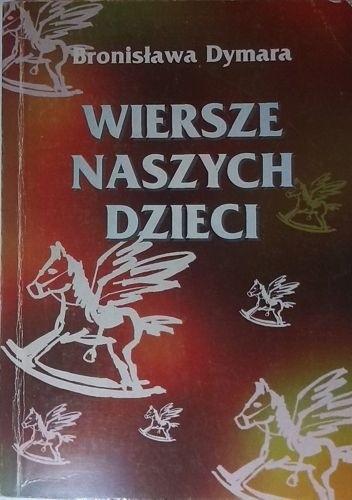 Wiersze Naszych Dzieci Bronisława Dymara 296471