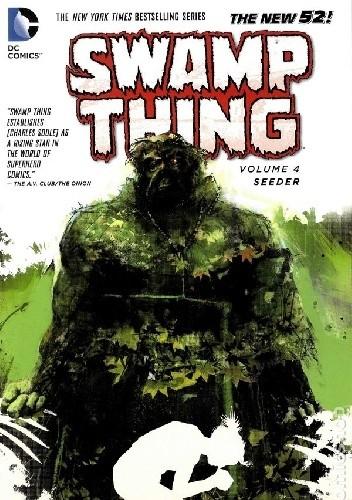 Okładka książki Swamp Thing 04: Seeder