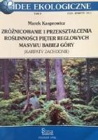 Zróżnicowanie i przekształcenia roślinności pięter reglowych masywu Babiej Góry (Karpaty Zachodnie)