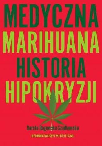 Okładka książki MEDYCZNA MARIHUANA. HISTORIA HIPOKRYZJI