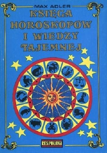 Okładka książki Księga horoskopów i wiedzy tajemnej. Antologia