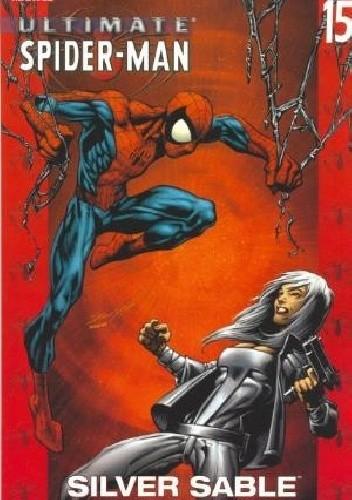 Okładka książki Ultimate Spider-Man, Vol. 15 - Silver Sable