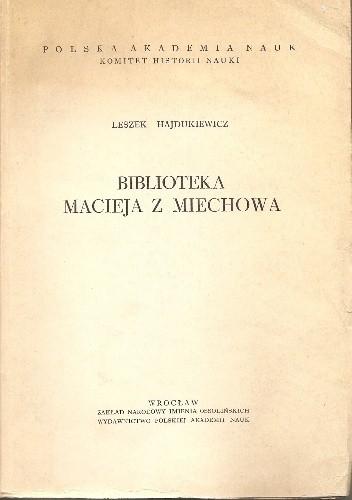 Okładka książki Biblioteka Macieja z Miechowa