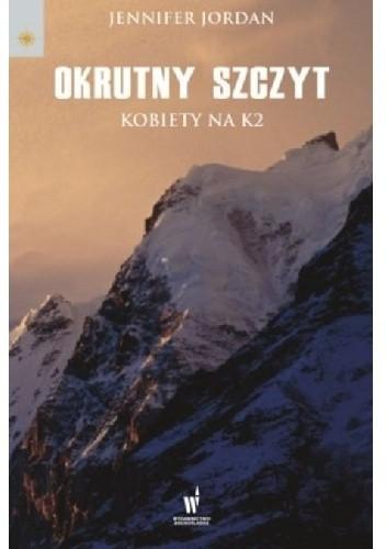 Okładka książki Okrutny szczyt. Kobiety na K2