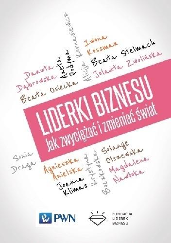 Okładka książki Liderki biznesu. Jak zwyciężać i zmieniać świat