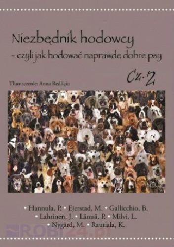 Okładka książki Niezbędnik hodowcy - czyli jak hodować naprawdę dobre psy cz.2