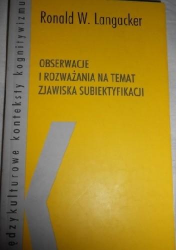 Okładka książki Obserwacje i rozważania na temat zjawiska subiektyfikacji