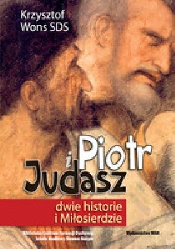 Okładka książki Piotr i Judasz dwie historie i Milosierdzie