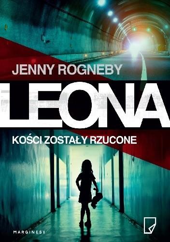 Leona. Kosci zostaly rzucone - Jenny Rogneby