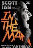I'm the Man. Autobiografia tego gościa z Anthrax