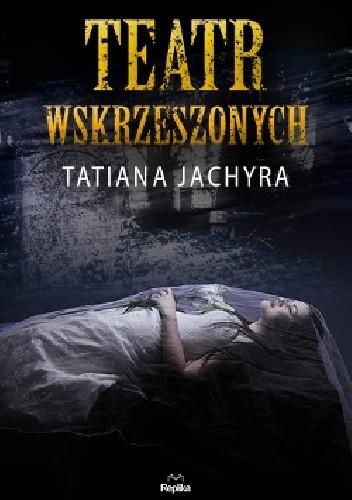Okładka książki Teatr Wskrzeszonych