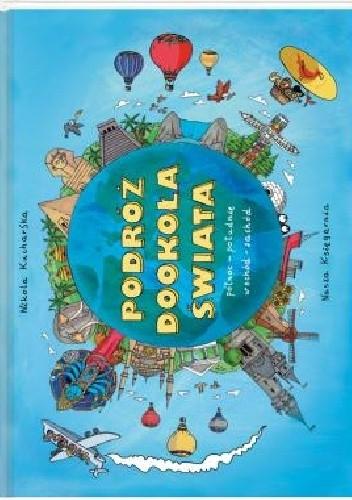 Okładka książki Podróż dookoła świata. Wschód – zachód. Północ – południe