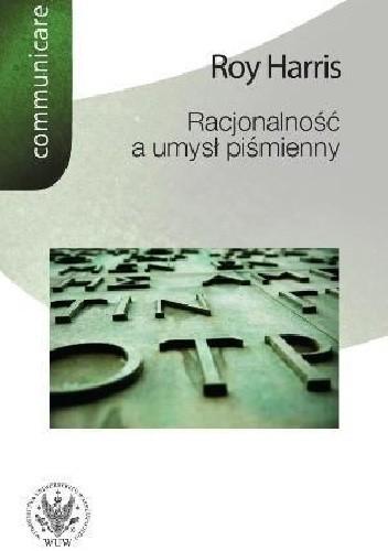 Okładka książki Racjonalność a umysł piśmienny