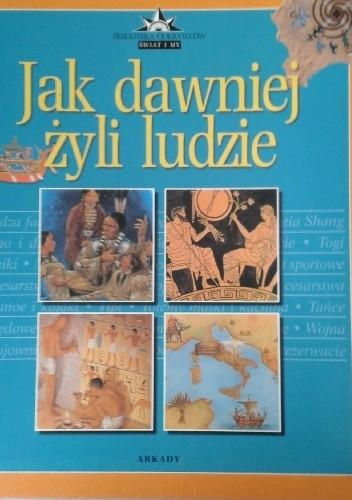 Okładka książki Jak dawniej żyli ludzie
