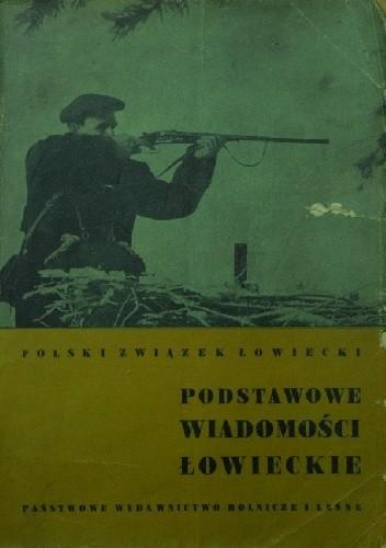 Okładka książki Podstawowe wiadomości łowieckie