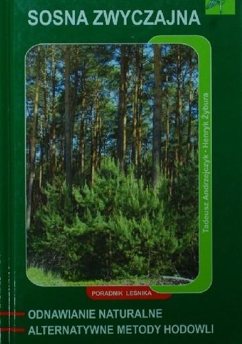 Okładka książki Sosna zwyczajna. Odnawianie naturalne i alternatywne metody hodowli