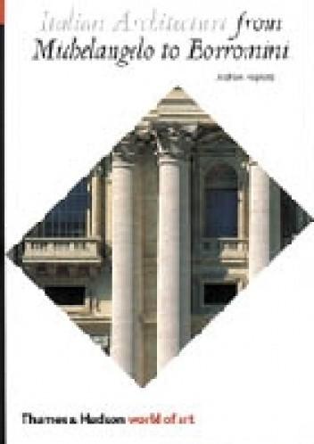 Okładka książki Italian Architecture from Michelangelo to Borromini