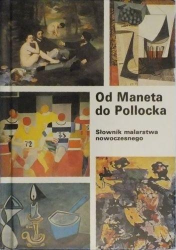 Okładka książki Od Maneta do Pollocka. Słownik malarstwa nowoczesnego