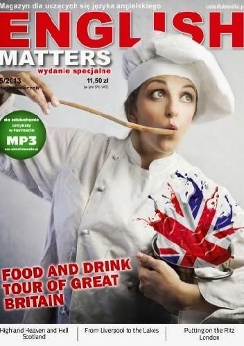 Okładka książki English Matters: Food and Drink Tour of Great Britain, 5/2013 (Wydanie specjalne)