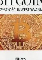 Bitcoin - Przyszłość inwestowania