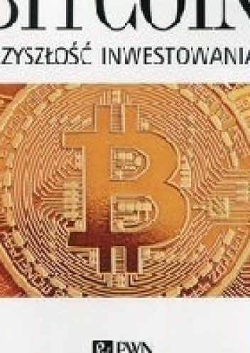 Okładka książki Bitcoin - Przyszłość inwestowania