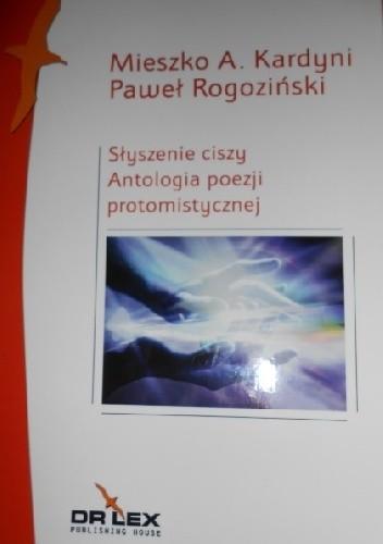 Okładka książki Słyszenie ciszy Antologia prozy protomistycznej