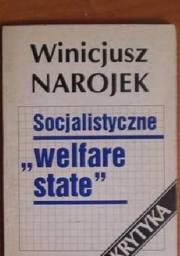 """Okładka książki Socjalistyczne """"welfare state"""". Krytyka."""