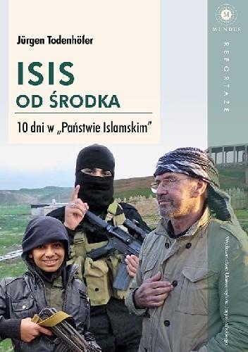 Okładka książki ISIS od środka. 10 dni w Państwie Islamskim
