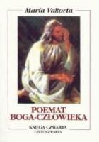 Poemat Boga-Człowieka. Księga Czwarta. Trzeci Rok Życia Publicznego