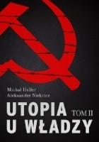 Utopia u władzy. Historia Związku Sowieckiego. Tom 2