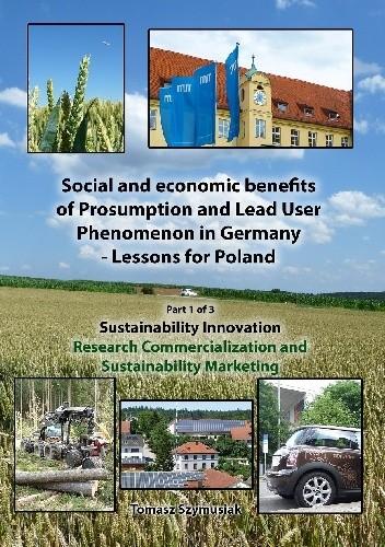 Okładka książki Social and economic benefits of Prosumption and Lead User Phenomenon in Germany - Lessons for Poland