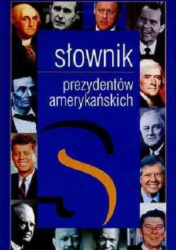 Okładka książki Słownik prezydentów amerykańskich