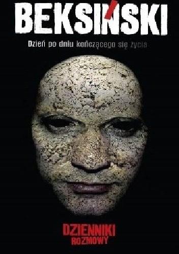 Okładka książki Beksiński. Dzień po dniu kończącego się życia