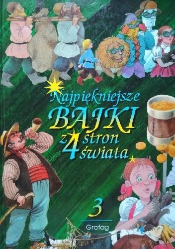 Okładka książki Najpiękniejsze bajki z 4 stron świata t.3