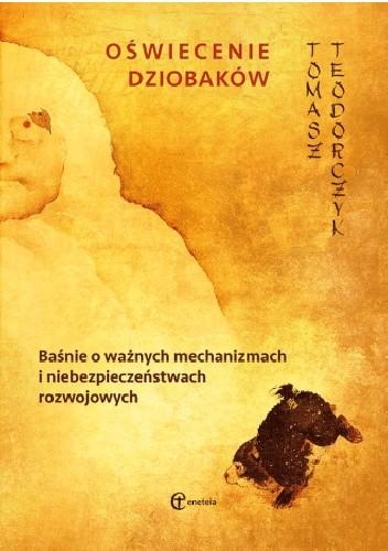 Okładka książki Oświecenie dziobaków. Baśnie o ważnych mechanizmach i niebezpieczeństwach rozwojowych