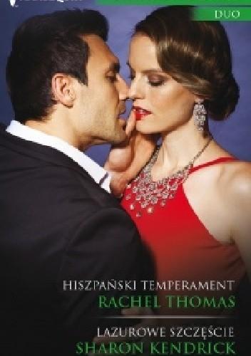 Okładka książki Hiszpański temperament. Lazurowe szczęście