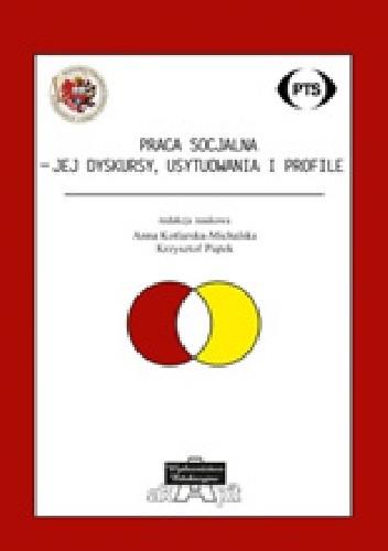 Okładka książki Praca socjalna - jej dyskursy, usytuowania i profile