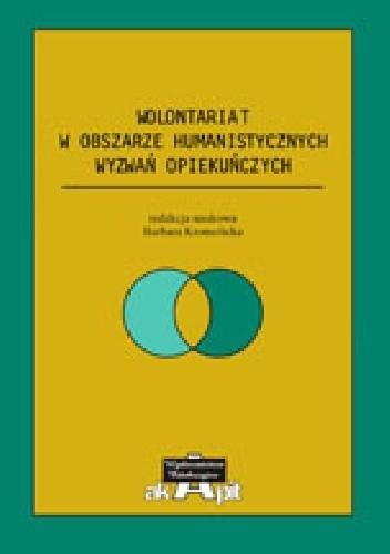 Okładka książki Wolontariat w obszarze humanistycznych wyzwań opiekuńczych
