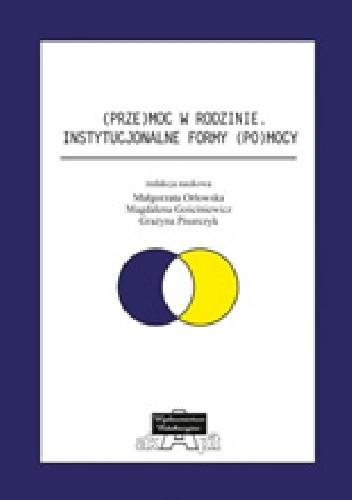 Okładka książki (Prze)moc w rodzinie. Instytucjonalne formy (po)mocy