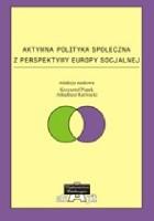 Aktywna polityka społeczna z perspektywy Europy socjalnej