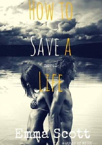 Okładka książki How to Save a Life