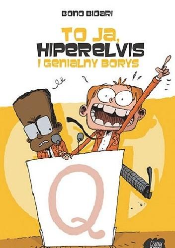 Okładka książki To ja, Hiperelvis i genialny Borys